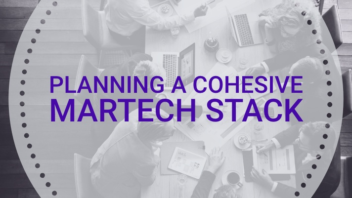 Planning a cohesive martech stack (1)