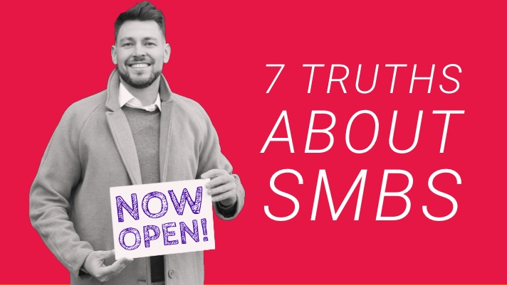7 truths to understand when working with small businesses